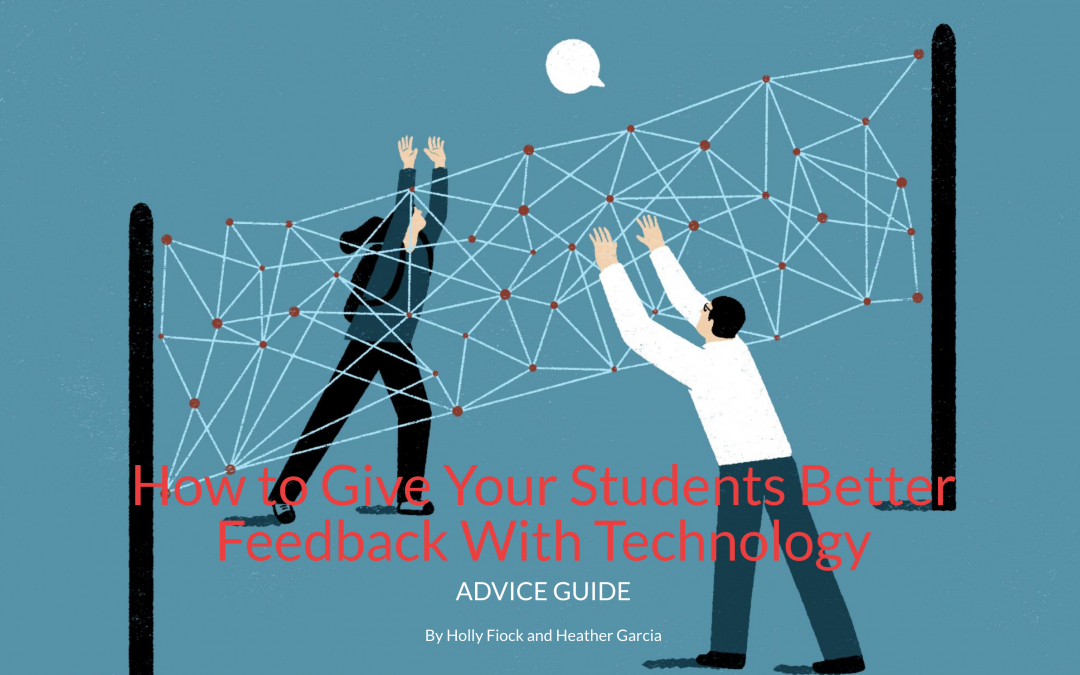 Using Technology to Provide Feedback to Your Students: A New Guide from the Chronicle of Higher Education